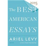 The Best American Essays 2015 by Levy, Ariel, 9780544569621