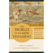 The World of the New Testament by Green, Joel B.; McDonald, Lee Martin, 9780801039621