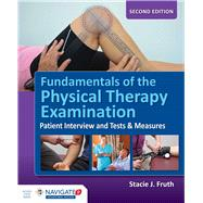 Fundamentals of the Physical Therapy Examination + Navigate 2 Advantage Access Code by Fruth, Stacie J., 9781284099621