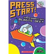 Super Rabbit Boy Blasts Off!: A Branches Book (Press Start! #5) by Flintham, Thomas, 9781338239621