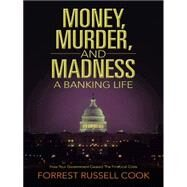 Money, Murder, and Madness by Cook, Forrest Russell, 9781496959621