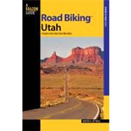 Road Biking Utah : A Guide to the State's Best Bike Rides by Cottrell, Wayne D., 9780762739622