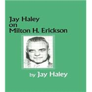 Jay Haley On Milton H. Erickson by Haley,Jay, 9781138009622