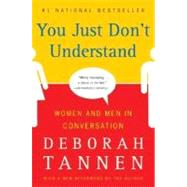 You Just Don't Understand: Women and Men in Conversation by Tannen, Deborah, 9780060959623