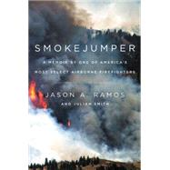 Smokejumper by Ramos, Jason A.; Smith, Julian; MacLean, John N., 9780062319623