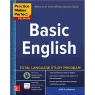 Practice Makes Perfect Basic English, Second Edition (Beginner) 250 Exercises + Flashcard App + 90-minute Audio by Lachance, Julie, 9780071849623