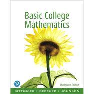 BASIC COLLEGE MATHEMATICS by Bittinger, Marvin L.; Beecher, Judith A.; Johnson, Barbara L., 9780134689623