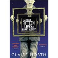 The First Fifteen Lives of Harry August by North, Claire, 9780316399623