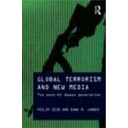 Global Terrorism and New Media: The Post-Al Qaeda Generation by Seib; Philip, 9780415779623