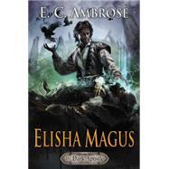 Elisha Magus by Ambrose, E. C., 9780756409623