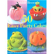 50 Easy Party Cakes by Brown, Debbie, 9780804849623