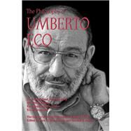 The Philosophy of Umberto Eco by Beardsworth, Sara G.; Auxier, Randall E., 9780812699623