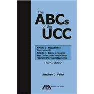 The Abcs of the Ucc: Article 3: Negotiable Instruments and Article 4: Bank Deposits and Collections and Other Modern Payment Systems by Veltri, Stephen C., 9781627229623
