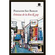 Crónicas de la Era K-pop by Basilio, Fernando San, 9788415979623