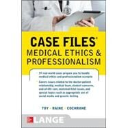 Case Files Medical Ethics and Professionalism by Toy, Eugene; Raine, Susan P.; Cochrane, Thomas, 9780071839624