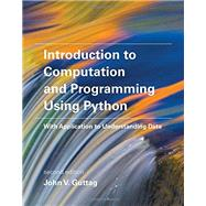 Introduction to Computation and Programming Using Python by Guttag, John V., 9780262529624