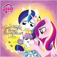 My Little Pony: Good Night, Baby Flurry Heart by Vogel, Michael; Mebberson, Amy, 9780316389624