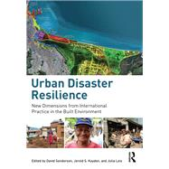 Urban Disaster Resilience: New Dimensions from International Practice in the Built Environment by Sanderson; David, 9781138849624