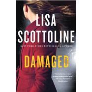 Damaged A Novel by Scottoline, Lisa, 9781250099624