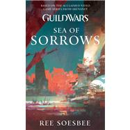 Guild Wars : Sea of Sorrows by Soesbee, Ree, 9781416589624