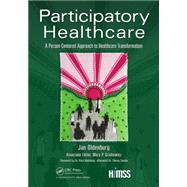 Participatory Healthcare: A Person-Centered Approach to Healthcare Transformation by Oldenburg; Jan, 9781498769624