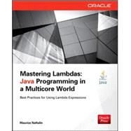 Mastering Lambdas Java Programming in a Multicore World by Naftalin, Maurice, 9780071829625