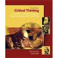Critical Thinking : Tools for Taking Charge of Your Learning and Your Life by Paul, Richard; Elder, Linda, 9780131149625