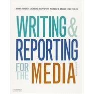 Writing and Reporting for the Media + A Style Guide for News Writers & Editors by Bender, John R.; Davenport, Lucinda D.; Drager, Michael W.; Fedler, Fred, 9780190249625