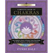Llewellyn's Complete Book of Chakras by Dale, Cyndi, 9780738739625
