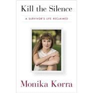 Kill the Silence by Korra, Monika, 9780804139625