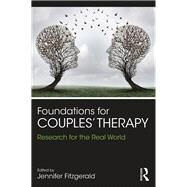 Foundations for Couples Therapy: Research for the Real World by Fitzgerald; Scott, 9781138909625