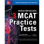 McGraw-Hill Education 3 MCAT Practice Tests, Third Edition by Hademenos, George; McCloskey Campbell, Candice; Murphree, Shaun; Warner, Jennifer; Wachholz, Amy; Zahler, Kathy, 9781259859625