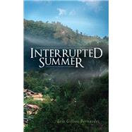 Interrupted Summer by Bernardez, Eric Gillies, 9781631929625