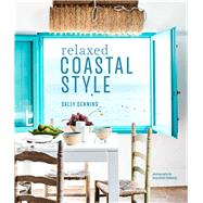 Relaxed Coastal Style by Denning, Sally, 9781849759625