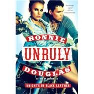 Unruly by Douglas, Ronnie, 9780062389626