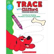 Trace With Clifford The Big Red Dog by Unknown, 9780545819626