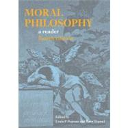 Moral Philosophy : A Reader by Pojman, Louis P.; Tramel, Peter, 9780872209626