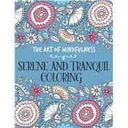The Art of Mindfulness: Serene and Tranquil Coloring by Unknown, 9781454709626