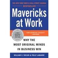 Mavericks at Work by Taylor, William C., 9780060779627