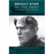 Bright Star of the West Joe Heaney, Irish Song Man by Williams, Sean; S Laoire, Lillis, 9780190469627