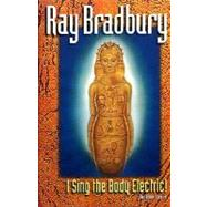 I Sing the Body Electric! : And Other Stories by BRADBURY R, 9780380789627