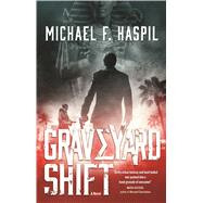 Graveyard Shift by Haspil, Michael F., 9780765379627