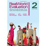 RealWorld Evaluation : Working under Budget, Time, Data, and Political Constraints by Michael Bamberger, 9781412979627
