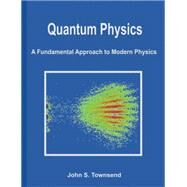 Quantum Physics by Townsend, John S., 9781891389627