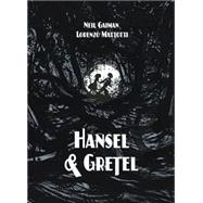 Hansel & Gretel by Gaiman, Neil; Mattotti, Lorenzo, 9781935179627