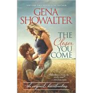 The Closer You Come by Showalter, Gena, 9780373779628