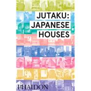 Jutaku: Japanese Houses by Pollock, Naomi, 9780714869629