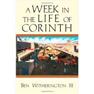 A Week in the Life of Corinth by Witherington, Ben, III, 9780830839629