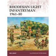 Rhodesian Light Infantryman 1961–80 by Grant, Neil; Dennis, Peter, 9781472809629