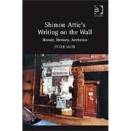 Shimon Attie's Writing on the Wall: History, Memory, Aesthetics by Muir,Peter, 9780754669630